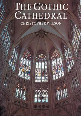 The Gothic Cathedral - Wilson, Christopher