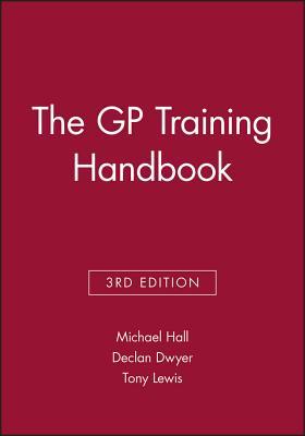 The GP Training Handbook - Hall, Michael (Editor)
