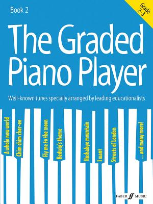 The Graded Piano Player, Bk 2: Well-Known Tunes Specially Arranged by Leading Educationalists (Grade 2-3) - Alfred Music