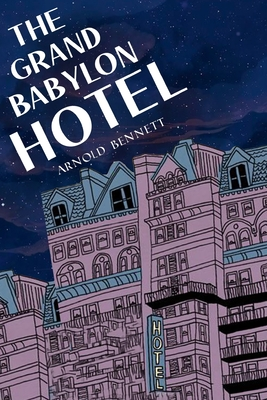 The Grand Babylon Hotel - Bennett, Arnold