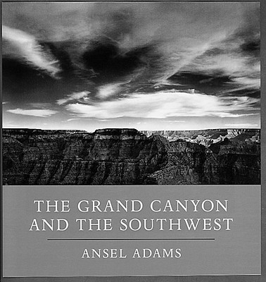 The Grand Canyon and the Southwest - Adams, Ansel