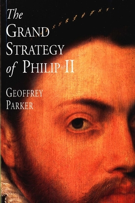 The Grand Strategy of Philip II - Parker, Geoffrey