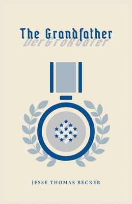 The Grandfather: Der Großvater - Becker, Jesse Thomas