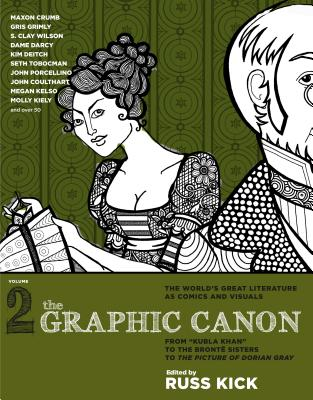 """The Graphic Canon, Vol. 2: From """"kubla Khan"""" to the Bronte Sisters to the Picture of Dorian Gray - Kick, Russ"""