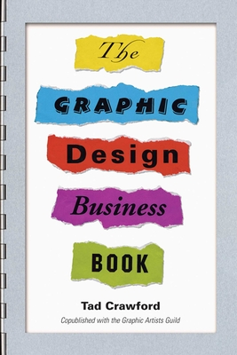 The Graphic Design Business Book - Crawford, Tad