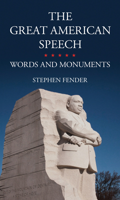 The Great American Speech: Words and Monuments - Fender, Stephen