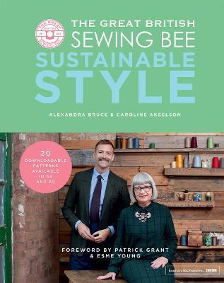 The Great British Sewing Bee: Sustainable Style - Akselson, Caroline, and Bruce, Alexandra