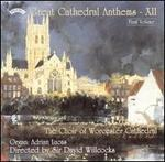 The Great Cathedral Anthems, Vol. 12 - Adrian Lucas (organ); Worcester Cathedral Choir (choir, chorus)
