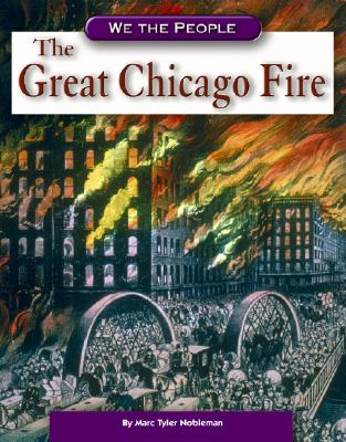 The Great Chicago Fire - Nobleman, Marc Tyler