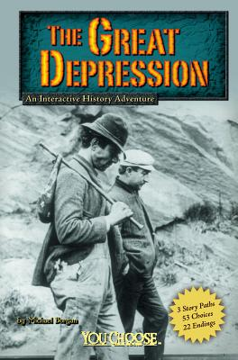 The Great Depression: An Interactive History Adventure - Burgan, Michael
