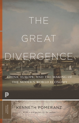 The Great Divergence: China, Europe, and the Making of the Modern World Economy - Pomeranz, Kenneth