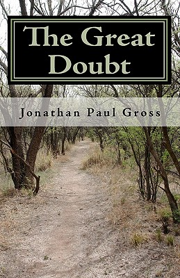 The Great Doubt: Spirituality Beyond Dogma - Gross, Jonathan Paul