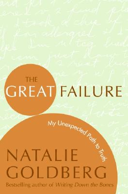 The Great Failure: My Unexpected Path to Truth - Goldberg, Natalie