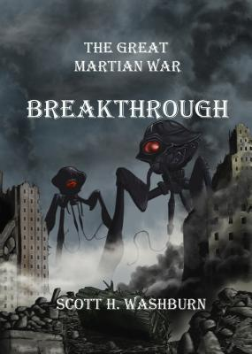 The Great Martian War: Breakthrough - Washburn, Scott