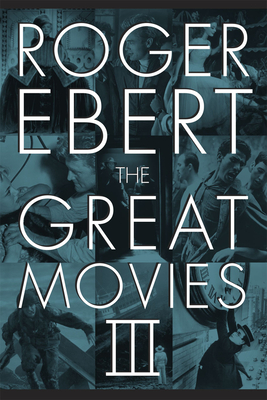 The Great Movies III - Ebert, Roger