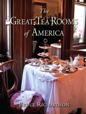 The Great Tea Rooms of America - Richardson, Bruce
