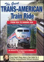 The Great Trans-American Train Ride - From Sea to Shining Sea -