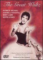 The Great Waltz: Music of Johann Strauss, Jr.
