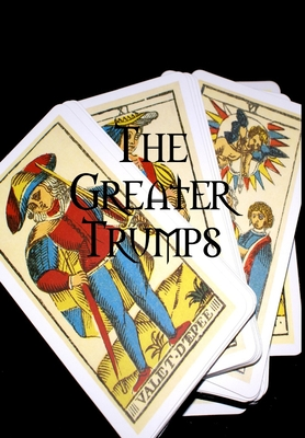 The Greater Trumps - Williams, Charles