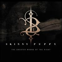 The Greater Wrong of the Right - Skinny Puppy