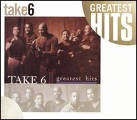 The Greatest Hits - Take 6