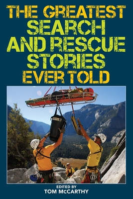 The Greatest Search and Rescue Stories Ever Told - McCarthy, Tom