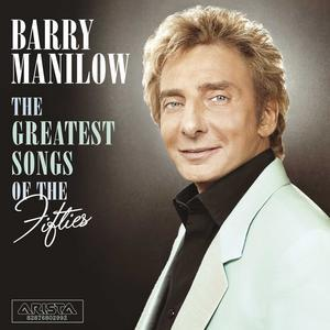 The Greatest Songs of the Fifties [Import Bonus Tracks] - Barry Manilow