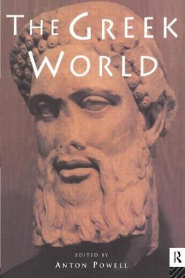 The Greek World - Powell, Anton, Dr. (Editor)