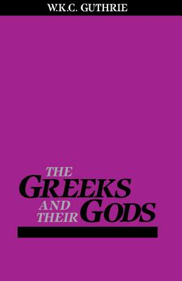 The Greeks and Their Gods - Guthrie, William