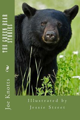The Green Bear Stories - Knotts, Joe