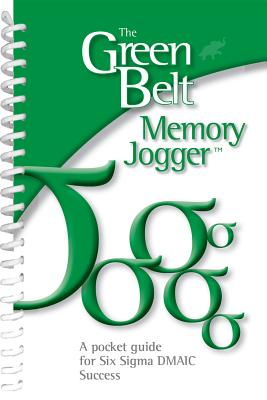 The Green Belt Memory Jogger: A Pocket Guide for Six SIGMA Success - Goal/Qpc