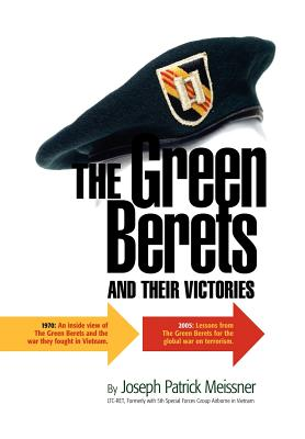 The Green Berets and Their Victories - Meissner, Joseph Patrick