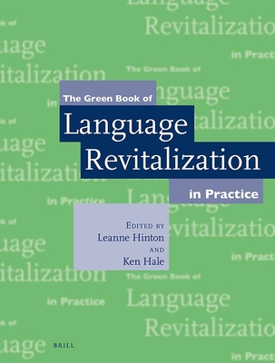 The Green Book of Language Revitalization in Practice - Hinton, Leanne (Editor), and Hale, Kenneth (Editor)