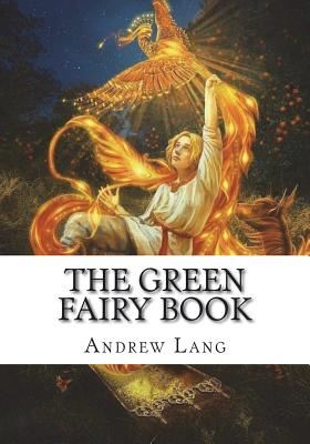 The Green Fairy Book - Lang, Andrew