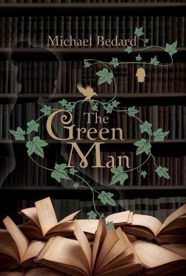 The Green Man - Bedard, Michael