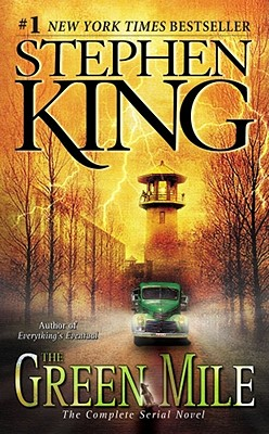The Green Mile: The Complete Serial Novel - King, Stephen