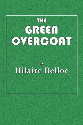 The Green Overcoat - Belloc, Hilaire