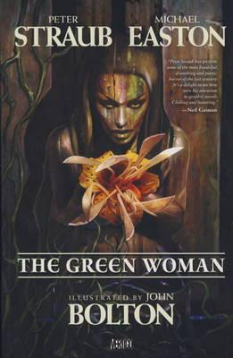 The Green Woman - Straub, Peter, and Easton, Michael, and Bolton, John (Artist)