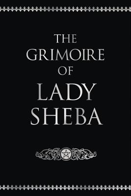 The Grimoire of Lady Sheba: Includes the Book of Shadows - Bell, Jessie Wicker