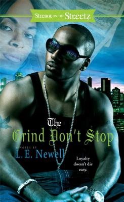 The Grind Don't Stop - Newell, L E