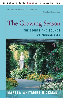 The Growing Season: The Sights and Sounds of Middle Life - Hickman, Martha Whitmore