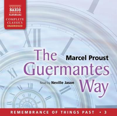 The Guermantes Way - Proust, Marcel, and Jason, Neville (Read by)