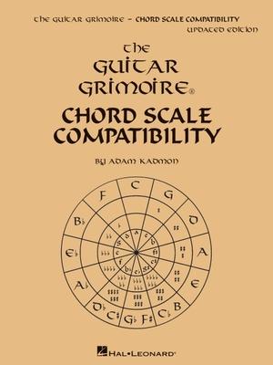 The Guitar Grimoire: Chord Scale Compatibility - Kadmon, Adam