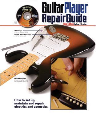 The Guitar Player Repair Guide - Erlewine, Dan