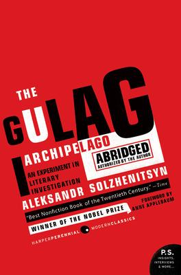 The Gulag Archipelago 1918-1956: An Experiment in Literary Investigation - Solzhenitsyn, Aleksandr I