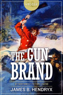 The Gun-Brand - Hendryx, James B