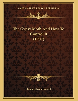 The Gypsy Moth and How to Control It (1907) - Howard, Leland Ossian