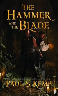The Hammer and the Blade - Kemp, Paul S.