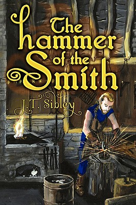 The Hammer of the Smith - Sibley, J T