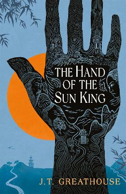 The Hand of the Sun King: Book One - Greathouse, J.T.